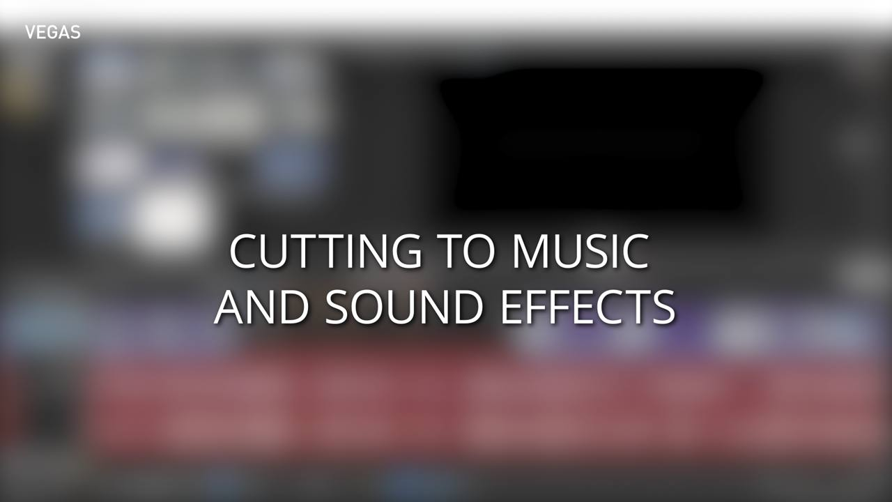 Cutting to Music or Sound Effects