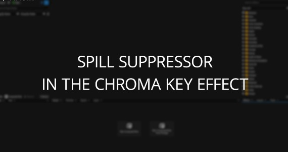 Step 1: Spill Suppression in the Chroma Key Effect