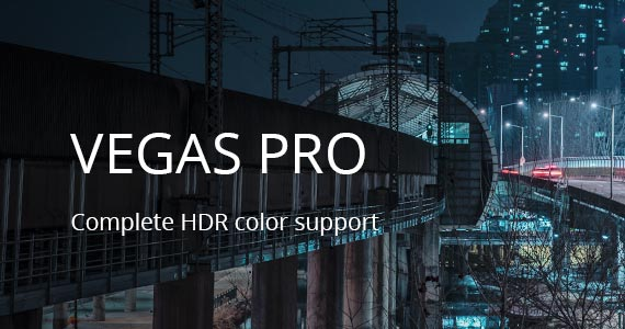 Get Familiar With HDR Color Support in VEGAS Pro