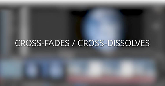 Cross-fades/Cross-dissolves